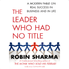 The Leader Who Had No Title by Robin Sharma thumbnail