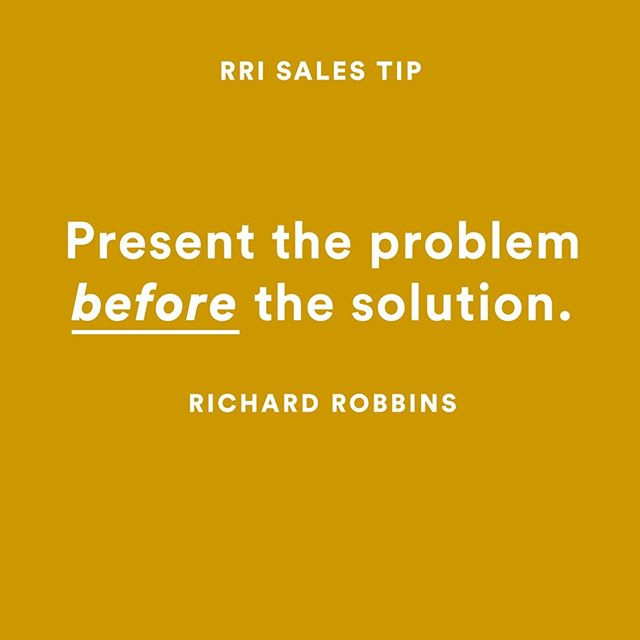 One of the best tips I can give on lead conversion. Present the problem before you provide your solution. . . #RRIsalestip #RRI #RRIlive #RRI20 #richardrobbins #salestips #leadgeneration #leadconversion #leadgen #sales #business #realestate #realestatesales #realestatetraining #realestatecoaching #coaching #training #success #itsabeautifullife #makeitcount